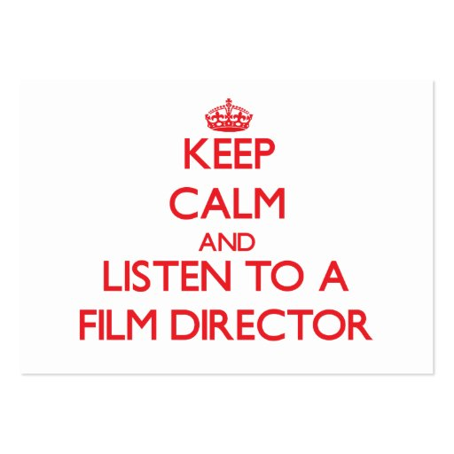 Keep Calm and Listen to a Film Director Business Card