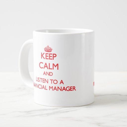 Keep Calm and Listen to a Financial Manager Jumbo Mug