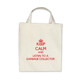Keep Calm and Listen to a Garbage Collector Canvas Bag