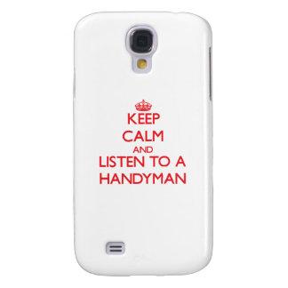Keep Calm and Listen to a Handyman Samsung Galaxy S4 Case