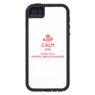 Keep Calm and Listen to a Hospital Services Manage iPhone 5 Covers