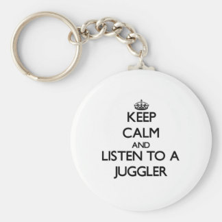 Keep Calm and Listen to a Juggler Basic Round Button Key Ring