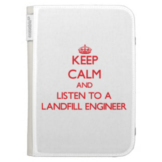 Keep Calm and Listen to a Landfill Engineer Kindle 3G Case
