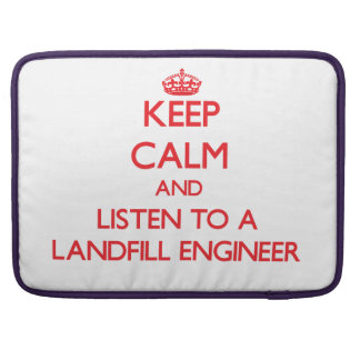 Keep Calm and Listen to a Landfill Engineer Sleeves For MacBooks
