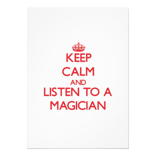 Keep Calm and Listen to a Magician Custom Invites