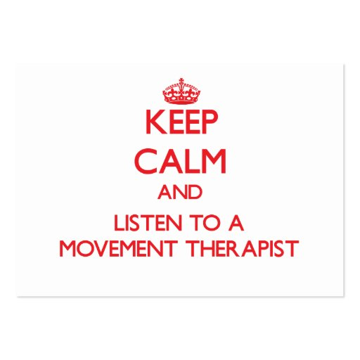 Keep Calm and Listen to a Movement arapist Business Card Templates