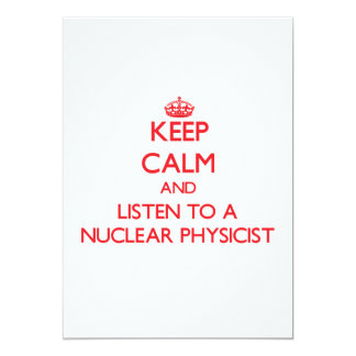 Keep Calm and Listen to a Nuclear Physicist Personalized Invite