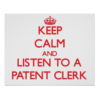 Keep Calm and Listen to a Patent Clerk Print