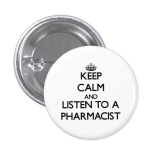 Keep Calm and Listen to a Pharmacist 3 Cm Round Badge