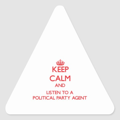 Keep Calm and Listen to a Political Party Agent Sticker