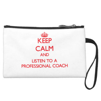 Keep Calm and Listen to a Professional Coach Wristlet