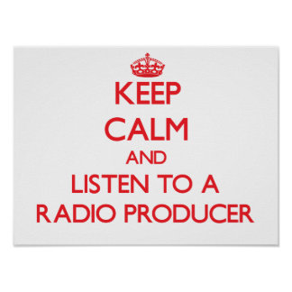 Keep Calm and Listen to a Radio Producer Poster