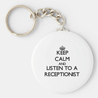Keep Calm and Listen to a Receptionist Key Ring
