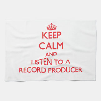 Keep Calm and Listen to a Record Producer Towel