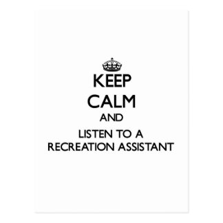 Keep Calm and Listen to a Recreation Assistant Post Card