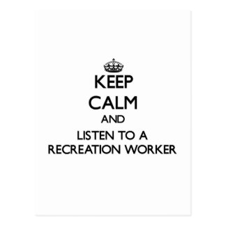 Keep Calm and Listen to a Recreation Worker Postcard