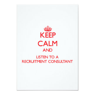 Keep Calm and Listen to a Recruitment Consultant Cards