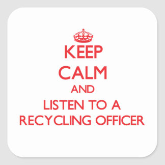 Keep Calm and Listen to a Recycling Officer Sticker