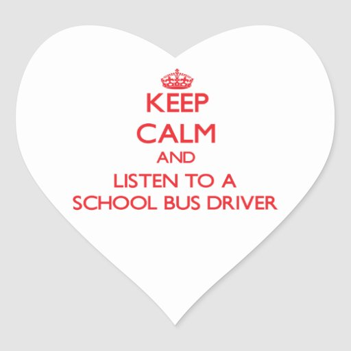 Keep Calm and Listen to a School Bus Driver Sticker