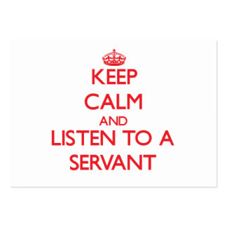 Keep Calm and Listen to a Servant Business Card Templates