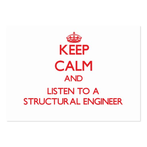 Keep Calm and Listen to a Structural Engineer Business Cards
