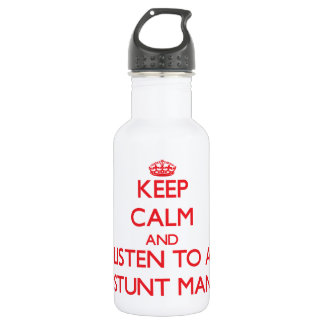 Keep Calm and Listen to a Stunt Man 532 Ml Water Bottle