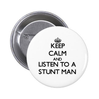 Keep Calm and Listen to a Stunt Man Pin
