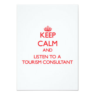 Keep Calm and Listen to a Tourism Consultant Invitations