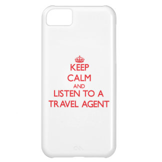 Keep Calm and Listen to a Travel Agent Case For iPhone 5C
