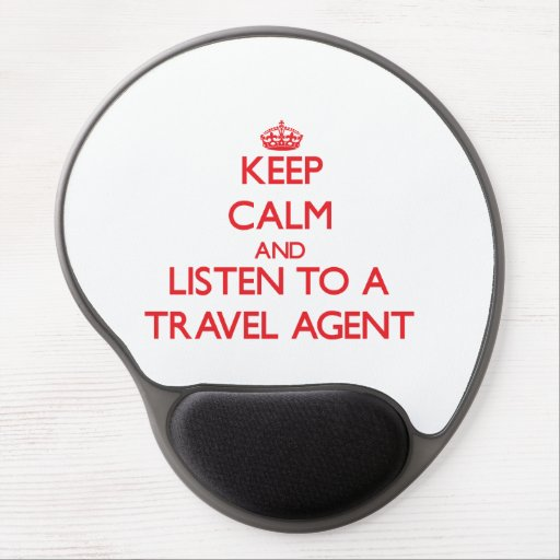 Keep Calm and Listen to a Travel Agent Gel Mousepad