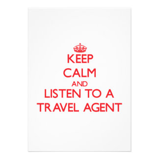 Keep Calm and Listen to a Travel Agent Invites