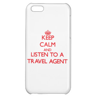 Keep Calm and Listen to a Travel Agent iPhone 5C Cases