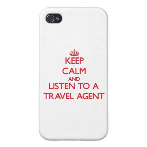 Keep Calm and Listen to a Travel Agent iPhone 4 Covers