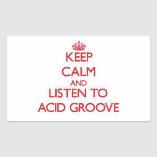 Keep calm and listen to ACID GROOVE Rectangle Stickers