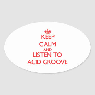 Keep calm and listen to ACID GROOVE Sticker