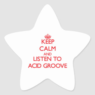 Keep calm and listen to ACID GROOVE Star Stickers