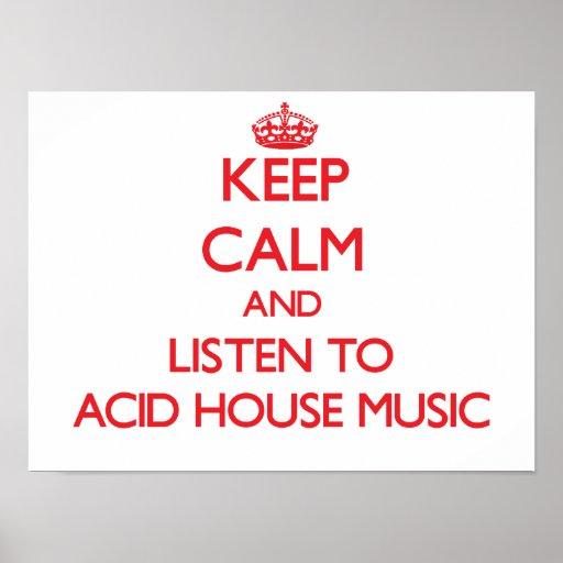 Keep calm and listen to ACID HOUSE MUSIC Print