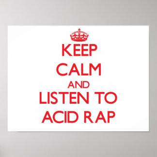 Keep calm and listen to ACID RAP Print