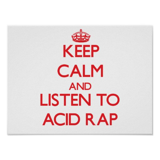 Keep calm and listen to ACID RAP Poster