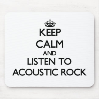 Keep calm and listen to ACOUSTIC ROCK Mouse Pads