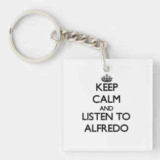 Keep Calm and Listen to Alfredo Square Acrylic Keychains