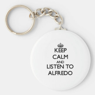 Keep Calm and Listen to Alfredo Keychain