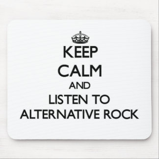 Keep calm and listen to ALTERNATIVE ROCK Mousepad