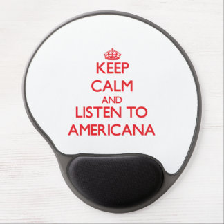 Keep calm and listen to AMERICANA Gel Mouse Pad