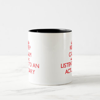 Keep Calm and Listen to an Actuary Two-Tone Coffee Mug