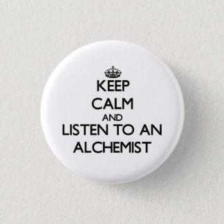 Keep Calm and Listen to an Alchemist 3 Cm Round Badge