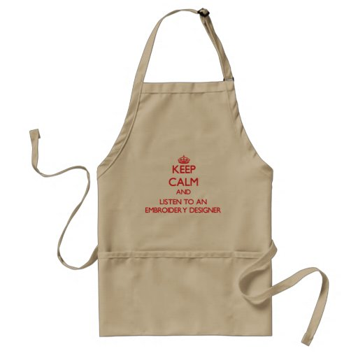 Keep Calm and Listen to an Embroidery Designer Aprons