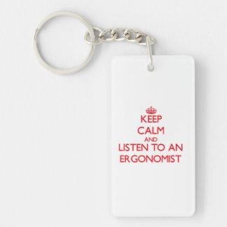 Keep Calm and Listen to an Ergonomist Double-Sided Rectangular Acrylic Key Ring