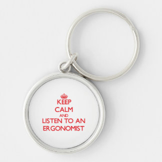 Keep Calm and Listen to an Ergonomist Silver-Colored Round Key Ring