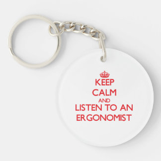 Keep Calm and Listen to an Ergonomist Single-Sided Round Acrylic Key Ring